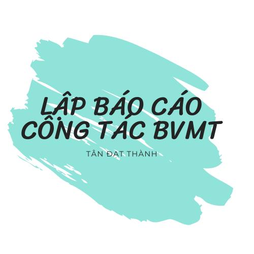 BÁO CÁO CÔNG TÁC BẢO VỆ MÔI TRƯỜNG THEO TT 25/2019/TT-BTNMT